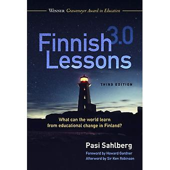 Finnish Lessons 3.0  What Can the World Learn from Educational Change in Finland by Pasi Sahlberg & Other Howard Gardner