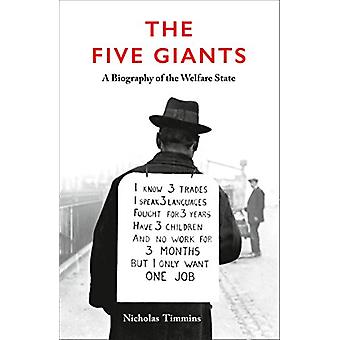 The Five Giants - A Biography Of The Welfare State by Nicholas Timmins