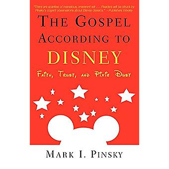 Il Vangelo secondo Disney - Faith - Trust - e Pixie Dust di Mar