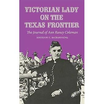 Victorian Lady on the Texas Frontier - Journal by Ann Raney Coleman -