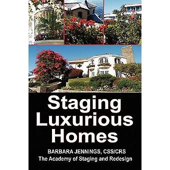 Staging Luxurious Homes by Barbara J Jennings - 9780961802639 Book