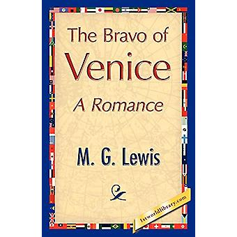 The Bravo of Venice by G Lewis M G Lewis - 9781421848501 Book