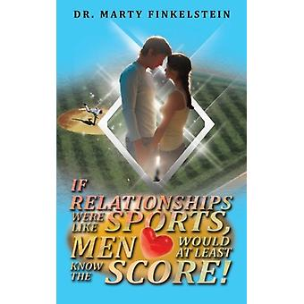 If Relationships Were Like Sports - Men Would at Least Know the Score