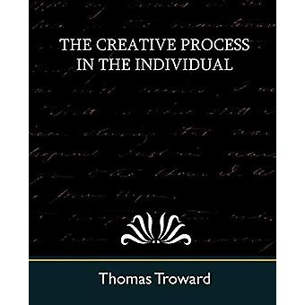 The Creative Process in the Individual (New Edition) by Judge Thomas