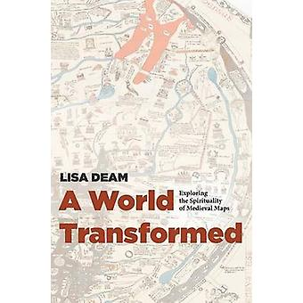 A World Transformed by Lisa Deam - 9781625642837 Book