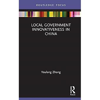 Local Government Innovativeness in China by Zhang & Youlang Renmin University of China & China