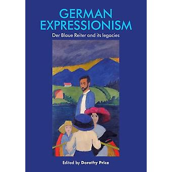 German Expressionism by Edited by Dorothy Price
