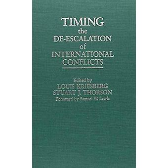 Timing the Deescalation of International Conflicts by Louis Kriesberg