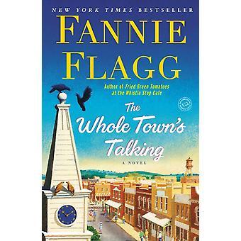 The Whole Towns Talking di Fannie Flagg