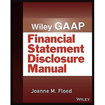 Wiley GAAP Financial Statement Disclosure Manual Wiley Regulatory Reporting