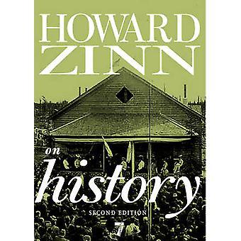 Howard Zinn On History by Edited by Howard Zinn