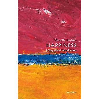 Happiness A Very Short Introduction by Daniel M Haybron