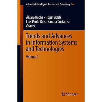 Trends and Advances in Information Systems and Technologies by Edited by Alvaro Rocha & Edited by Hojjat Adeli & Edited by Lu s Paulo Reis & Edited by Sandra Costanzo