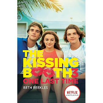 The Kissing Booth 3 One Last Time door Beth Reekles