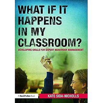 What if it happens in my classroom?: Developing skills for expert behaviour management