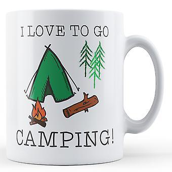 I love to go Camping! - Printed Mug