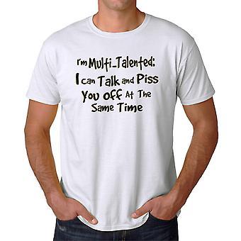 Ich bin Multi-Talent: Ich kann sprechen und pissen Sie weiße Grafik Herren T-Shirt
