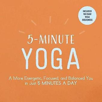 5-minütige Yoga - mehr Energie - konzentriert - und ausgeglichen Sie in nur