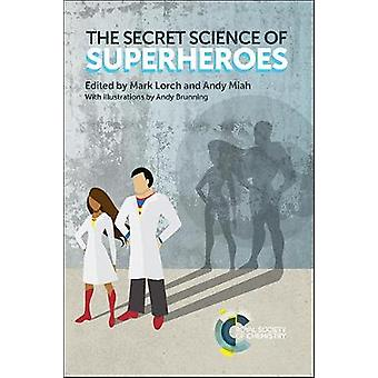 The Secret Science of Superheroes by Mark Lorch - 9781782624875 Book