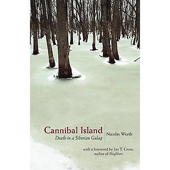 Cannibal eiland - Death in een Siberische Goelag door Nicolas Werth - Steven