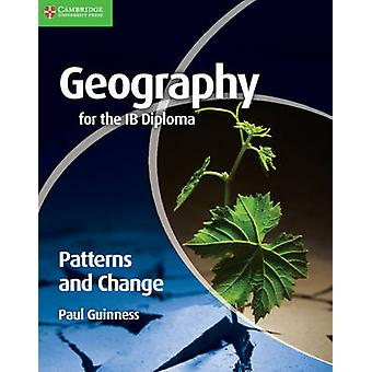 Geography for the IB Diploma Patterns and Change by Paul Guinness - 9