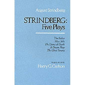 Strindberg - Five Plays by August Strindberg - Harry G. Carlson - Harr