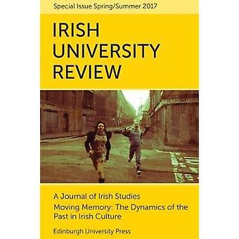 Bewegende Erinnerung - die Dynamik der Vergangenheit in der irischen Kultur - irische Univ