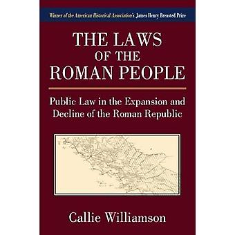 The Laws of the Roman People - Public Law in the Expansion and Decline