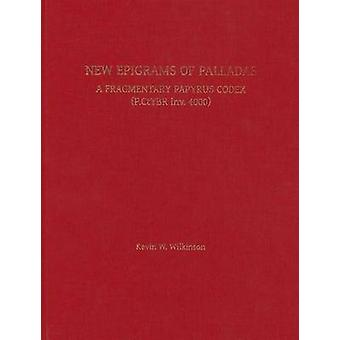 New Epigrams of Palladas by Kevin Wilkinson - 9780979975851 Book