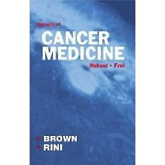 Holland-Frei Manual of Cancer Medicine by Brian I. Rini - Philip Conn