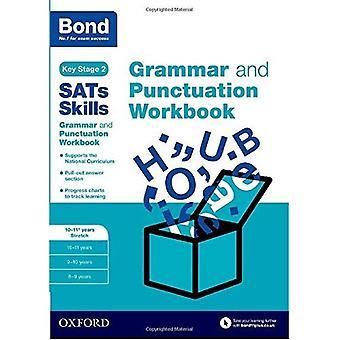 Bond SATs Skills: Grammatik und Zeichensetzung Arbeitsmappe: 10-11 Jahre Stretch