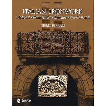 Italienische Schmiedearbeiten: Mittelalter, Renaissance, Barock, Neo-klassischen