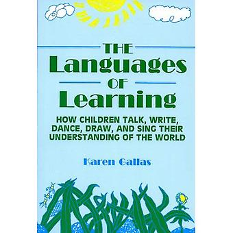 The Languages of Learning: How Children Talk, Write, Dance, Draw and Sing Their Understanding of the World (Language & Literacy)
