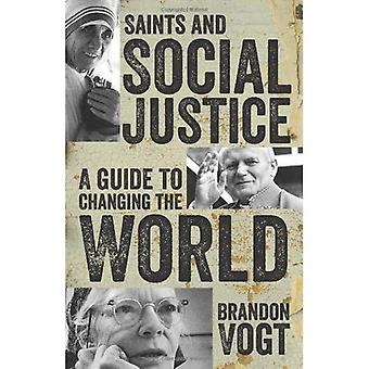 Saints et Justice sociale: un Guide pour l'évolution du monde