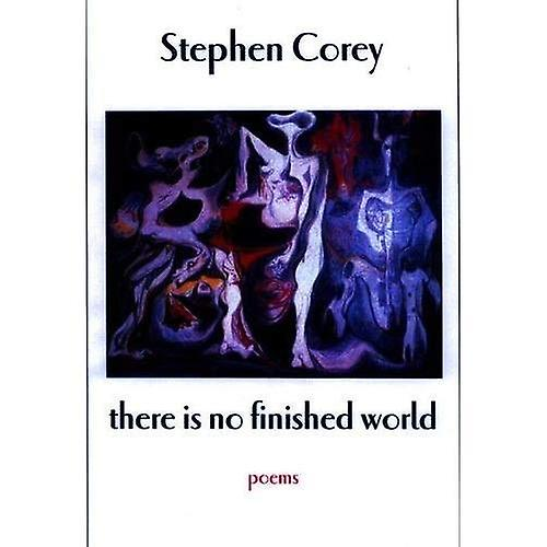 There Is No Finished World