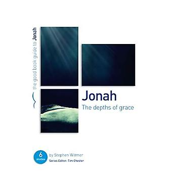 Jonah: The Depths of Grace (Good Book Guide)