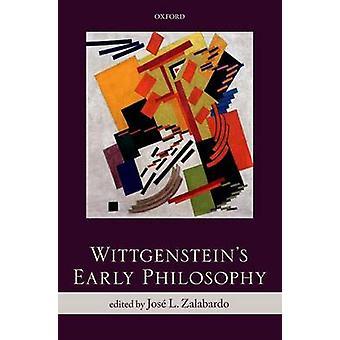 Wittgensteins frühe Philosophie von Zalabardo & Jose L.