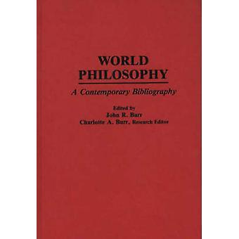 Handbook of World Philosophy Contemporary Developments Since 1945 by Burr & John Roy