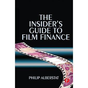 Le Guide d'initiés au Film finances par Alberstat & Philip
