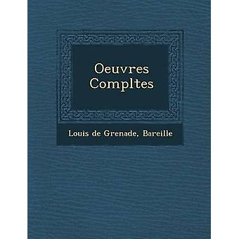 Oeuvres Completes by Grenade & Louis De