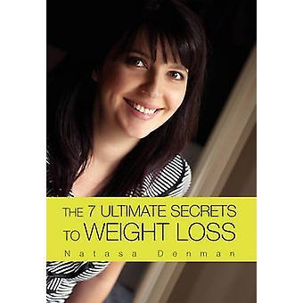 De 7 ultieme geheimen om gewicht te verliezen door Denman & Natasa