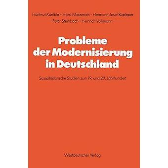 Probleme der Modernisierung in Deutschland Sozialhistorische Studien Zum 19. Und 20. Halbmonatsschrift von Kaelble & Hartmut