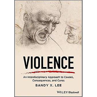 Violencia: Un enfoque interdisciplinario a las causas, consecuencias y curas