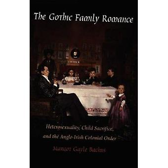 The Gothic Family Romance - Heterosexuality - Child Sacrifice and the