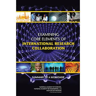 Examining Core Elements of International Research Collaboration - Summ
