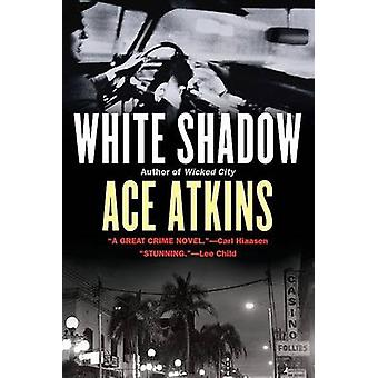 White Shadow by Ace Atkins - 9780425230541 Book