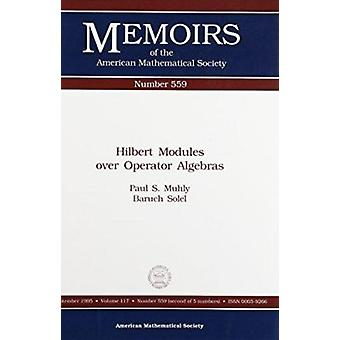 Hilbert Modules over Operator Algebras - 117 (Memoirs of the American