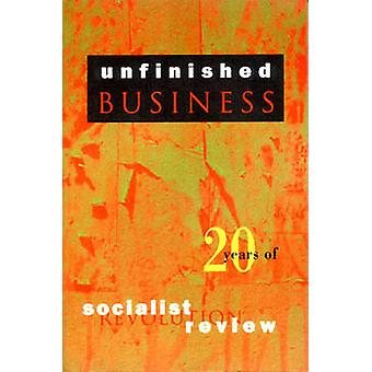 Unfinished Business - Twenty Years of  -Socialist Review - by  -Socialist