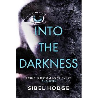 Into the Darkness by Sibel Hodge - 9781503905504 Book