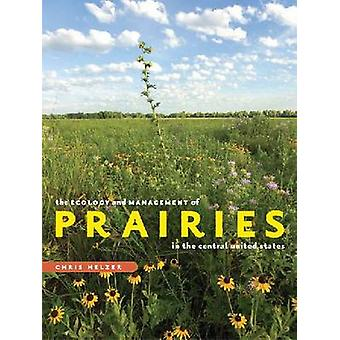 The Ecology and Management of Prairies in the Central United States b